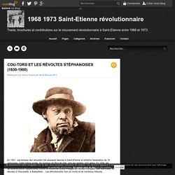 COU-TORS ET LES RÉVOLTES STÉPHANOISES (1830-1900) - 1968 1973 Saint-Etienne révolutionnaire