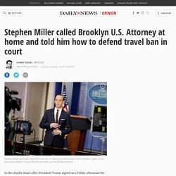 Stephen Miller called U.S. Attorney about travel ban defense