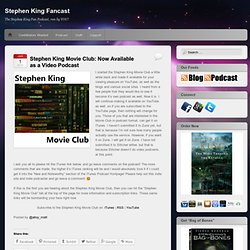 Stephen King Movie Club: Now Available as a Video Podcast