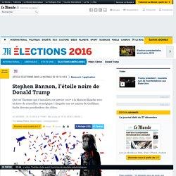 Stephen Bannon, l'étoile noire de Donald Trump