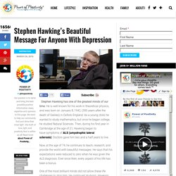 Stephen Hawking's Beautiful Message For Anyone With Depression -