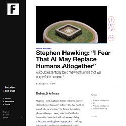 "Stephen Hawking: ""I Fear That AI May Replace Humans Altogether"""