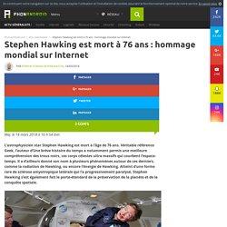 Stephen Hawking est mort à 76 ans : hommage mondial sur Internet