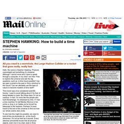 STEPHEN HAWKING: How to build a time machine | Mail Online