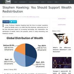 Stephen Hawking: You Should Support Wealth Redistribution