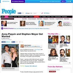 Anna Paquin and Stephen Moyer Get Married - Weddings, True Blood, Anna Paquin, Stephen Moyer