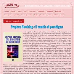 Stephen Hawking e il cambio di paradigma