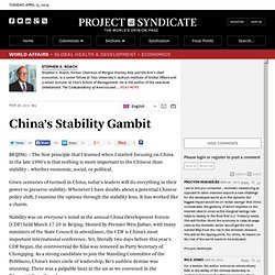 """China's Stability Gambit"" by Stephen S. Roach"