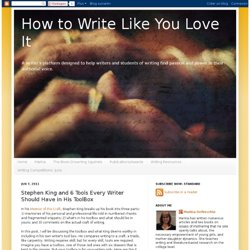 How to Write Like You Love It: Stephen King and 6 Tools Every Writer Should Have in His ToolBox