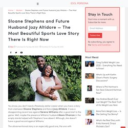 Sloane Stephens and Future Husband Jozy Altidore — The Most Beautiful Sports Love Story There Is Right Now