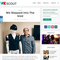 We Stepped Into The Void - VRScout