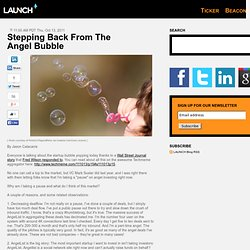 Stepping Back From The AngelBubble