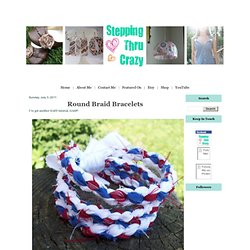 Stepping Thru Crazy: Round Braid Bracelets