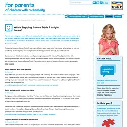 Triple P Stepping Stones Parenting in Australia - Which Stepping Stones Triple P is right for me?