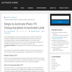 Steps to Activate Pluto TV Using my.pluto.tv/activate Link - Activate Guide
