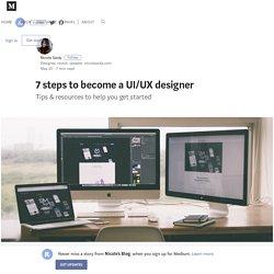 7 steps to become a UI/UX designer