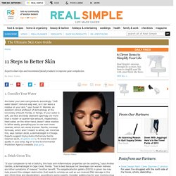 11 Steps to Better Skin - Real Simple