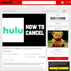 What Are The Steps To Cancel Your Hulu Plus Account? Article