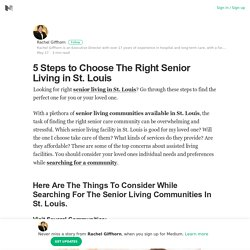 5 Steps to Choose The Right Senior Living in St. Louis