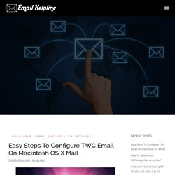 Easy Steps To Configure TWC Email On Macintosh OS X Mail