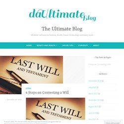 4 Steps on Contesting a Will – The Ultimate Blog