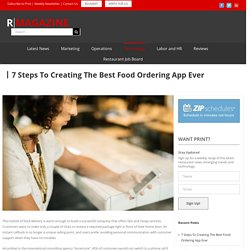 7 Steps To Creating The Best Food Ordering App Ever