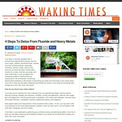 4 Steps To Detox From Fluoride and Heavy Metals