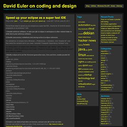 Speed up your eclipse as a super fast IDE | David Euler on programming, design and linux