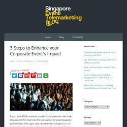 3 Steps to Enhance your Corporate Event's Impact