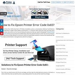 Steps To Fix Epson Printer Error Code 0x83 ? +1-888-921-0165