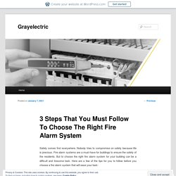 3 Steps That You Must Follow To Choose The Right Fire Alarm System