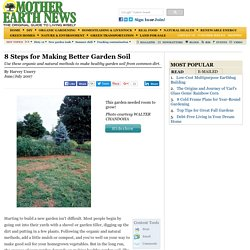8 Steps for Making Better Garden Soil