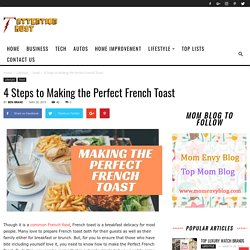 4 Steps to Making the Perfect French Toast