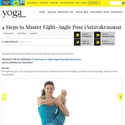 4 Steps to Master Eight-Angle Pose (Astavakrasana)
