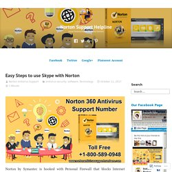 Easy Steps to use Skype with Norton – Norton Support Helpline