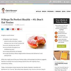 9 Steps To Perfect Health – #1: Don't Eat Toxins