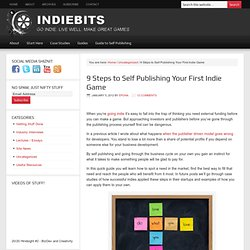 9 Steps to Self Publishing Your First Indie Game