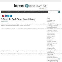 5 Steps To Redefining Your Library - Ideas & Inspiration from Demco