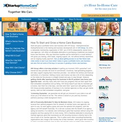 Steps to Starting a Home Health Care Business