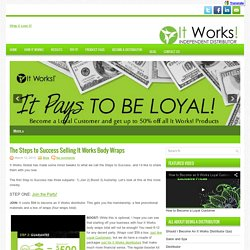 The Steps to Success Selling It Works Body Wraps