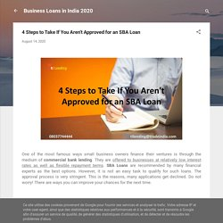 4 Steps to Take If You Aren't Approved for an SBA Loan