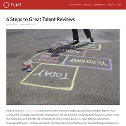6 Steps to Great Talent Reviews