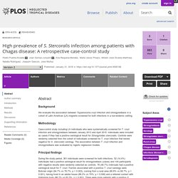 PLOS 31/01/18 High prevalence of S. Stercoralis infection among patients with Chagas disease: A retrospective case-control study