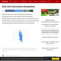 FAQ: M/S-Stereofonie bearbeiten - delamar