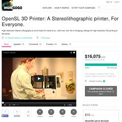 OpenSL 3D Printer: A Stereolithographic printer, For Everyone.