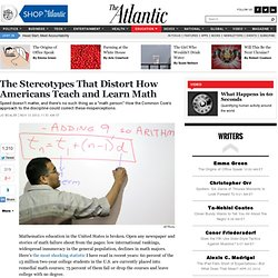 The Stereotypes About Math That Hold Americans Back - Jo Boaler