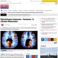 Stéréotypes hommes - femmes : 6 clichés démontés - 30 janvier 2014
