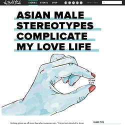 Asian Male Stereotypes Complicate My Love Life