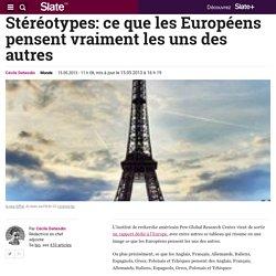 Stéréotypes: ce que les Européens pensent vraiment les uns des autres