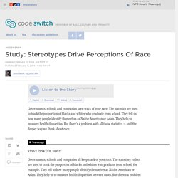 NPR: Study: Stereotypes Drive Perceptions Of Race